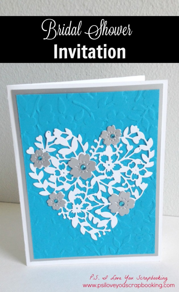Handmade Bridal Shower Invitation using Blooming Heart die from Stampin Up. Colors are David's Bridal Malibu Blue and silver with background embossing and rhinestone accents,