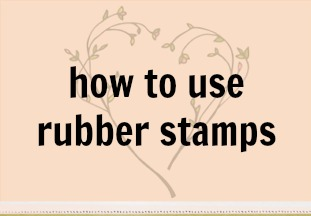 How To Use Rubber Stamps